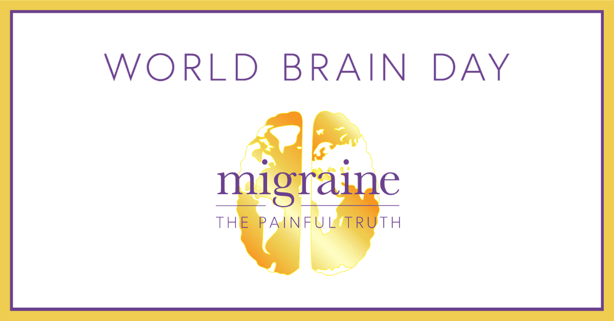 World Brain Day 2019 - Migraine - The Painful Truth